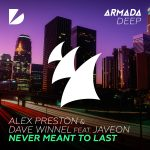 ALEX PRESTON + DAVID WINNEL 'NEVER MEANT TO LAST' SETS THE TONE!