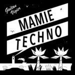 "The First Single Mamie Techno from ""Mamie Techno EP"" is Now Available!"
