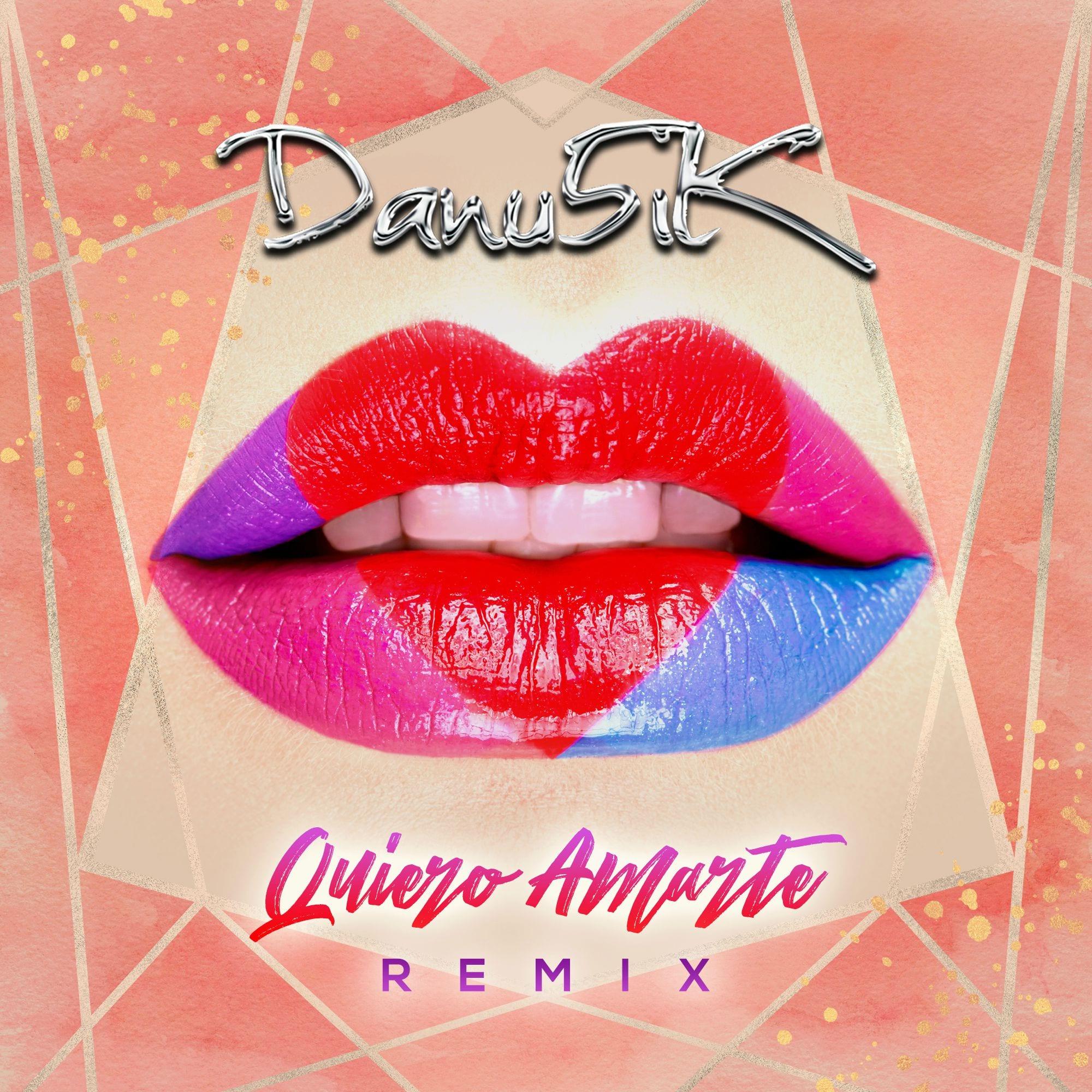 Danu5ik Quiero Amarte (Remix)