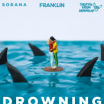 FRANKLIN TEAMS UP WITH DIGITAL FARM ANIMALS AND SORANA TO RELEASE HIS DEBUT SUMMER SINGLE 'DROWNING'