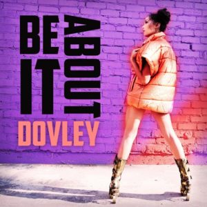 """Dovley celebrates the release of her latest single """"Be About It"""""""
