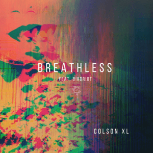 """LA based producers Colson XL team up with Vancouver's Birdriot for genre bending single """"Breathless"""""""