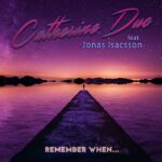 Travel Back to The Future with Catherine Duc's New Single, 'Remember When...'