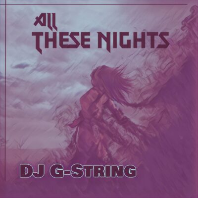 DJ G-String - All These Nights
