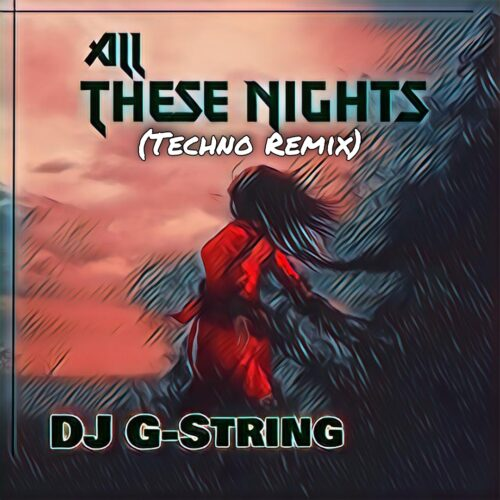 All These Nights (Techno Remix)