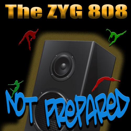 Not Prepared ZYG 808