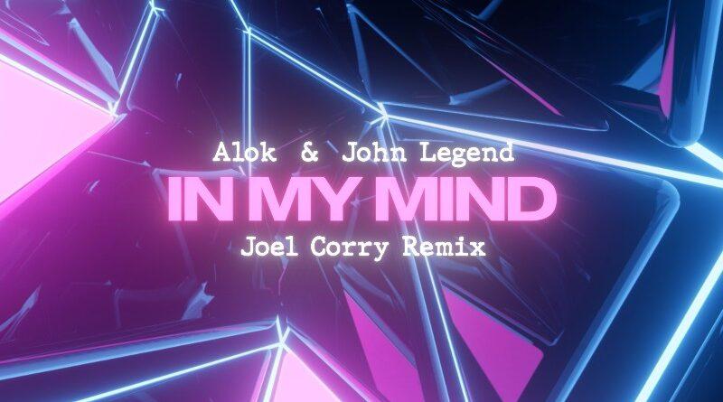 alok john legend JOEL CORRY REMIX